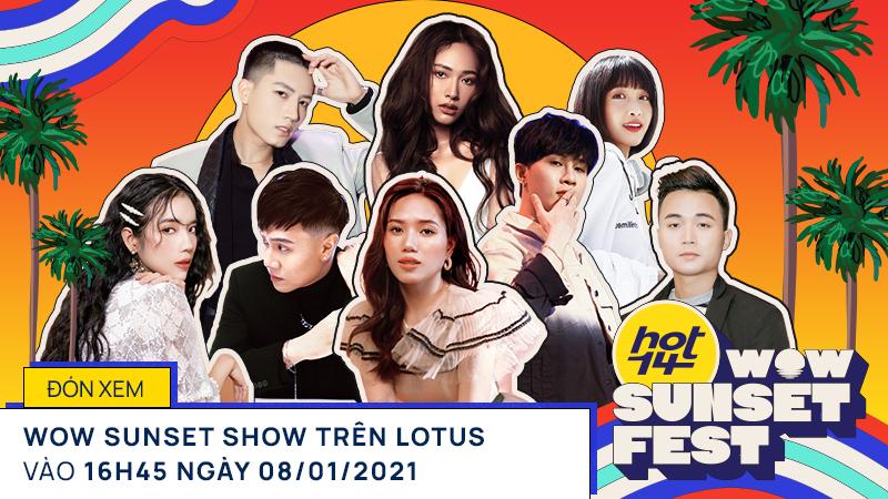 WOW SUNSET- LIVESTREAM: HOT14 WOW Sunset Fest Jack, Thùy Chi, Cara, Vương Anh Tú, HuyR, Ly Ly, Anh Tú, Juky San, Tùng Viu hòa mình...
